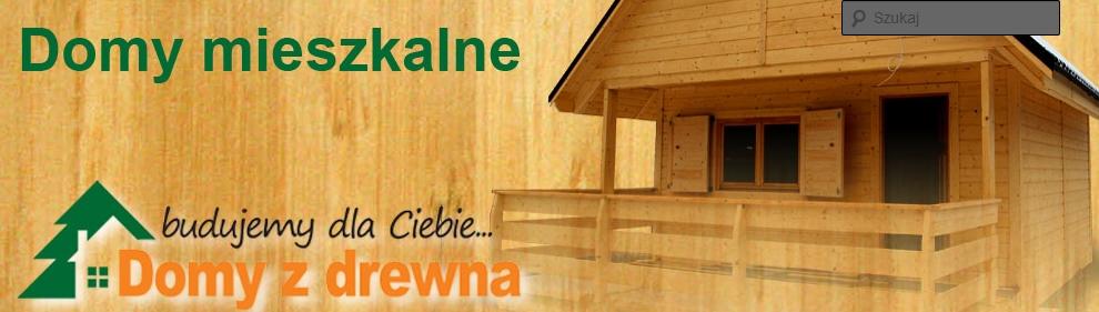 Budowa Domów Całorocznych Z Drewna Poznań Kołobrzeg Koszalin